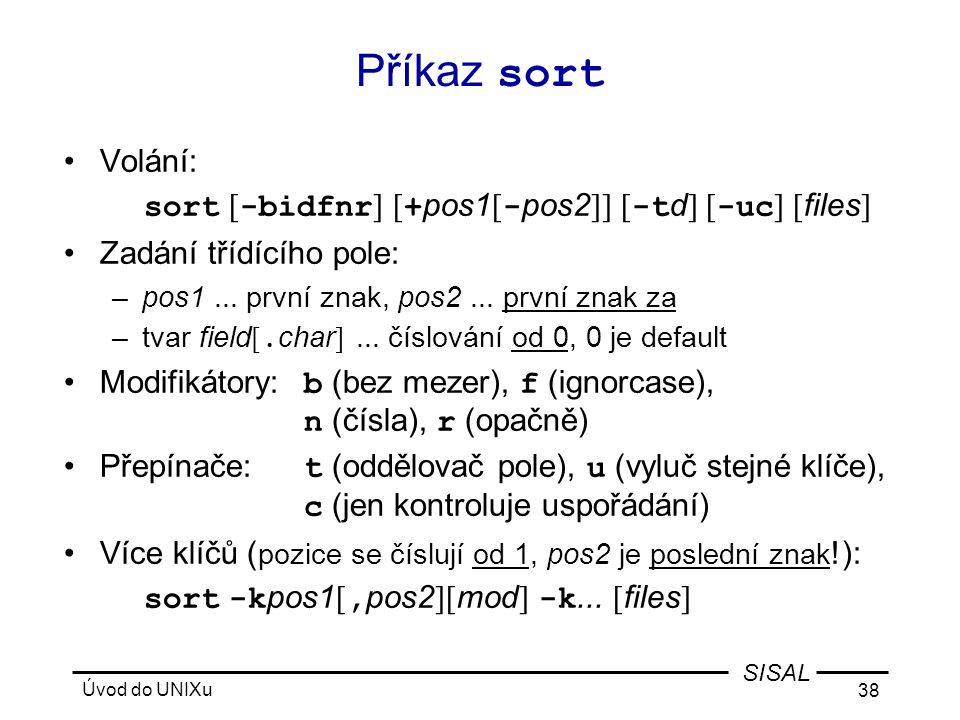 Příkaz sort Volání: sort [-bidfnr] [+pos1[-pos2]] [-td] [-uc] [files]